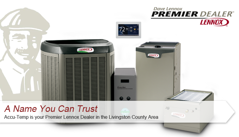 Accu-Temp is a certified Lennox dealer for Air Conditioning in Howell MI.